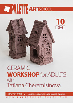 Dec 10, 2017</br>Ceramic Workshop for Adults</br>with Tatiana Cheremisinova