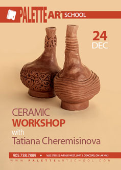Dec 24, 2017</br>Ceramic Workshop</br>with Tatiana Cheremisinova