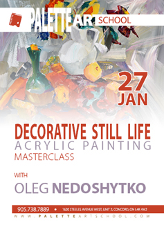 Jan 27, 2018</br><b>Decorative Still Life.</br>Acrylic Painting Masterclass with Oleg Nedoshytko.</b>