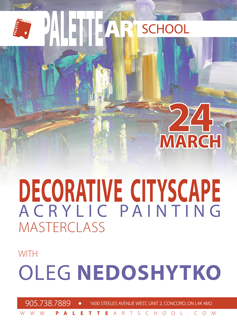 March 24, 2018</br><b>Decorative Landscape.</br>Acrylic Painting Masterclass with Oleg Nedoshytko.</b>