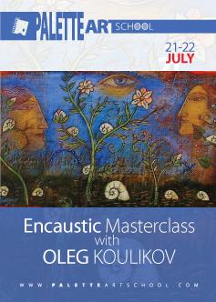 Encaustic Masterclass with OLEG KOULIKOV