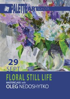 Floral Still Life Masterclass with Oleg Nedoshytko