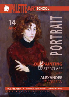 April 14, 2018.<br><b>Portraiture in Oil Paint.<br> Masterclass with Alexander Evgrafov.</b>